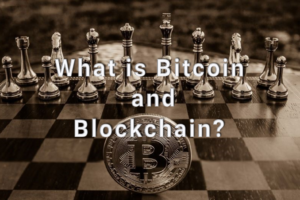 What is Bitcoin and Blockchain?