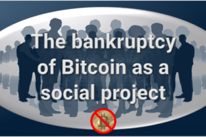 The bankruptcy of Bitcoin as a social project